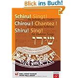 Schiru! Singt!: Ein hebräisches Liederbuch
