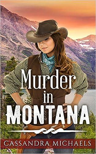 MAIL ORDER BRIDE: Historical Western Romance: Murder In Montana (Inspirational Clean Christian Romance) (Sweet Frontier Cowboy Romance Short Stories)