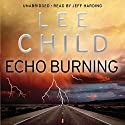 Echo Burning: Jack Reacher 5 Audiobook by Lee Child Narrated by Jeff Harding