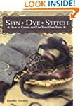 Spin Dye Stitch: How to Create and Us...