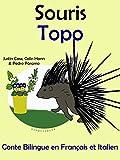 Conte Bilingue en Fran�ais et Italien: Souris - Topo (Apprendre l'italien t. 4)
