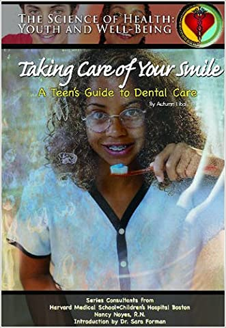 Taking Care of Your Smile: A Teen's Guide to Dental Care (The Science of Health)