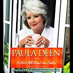 Paula Deen: It Ain't All About the Cookin': A Memoir | Paula Deen,Sherry Suib Cohen