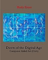 Dawn of the Digital Age: Computer Aided Art (CAA)