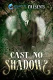 img - for Curiosity Quills Presents: Cast No Shadows book / textbook / text book