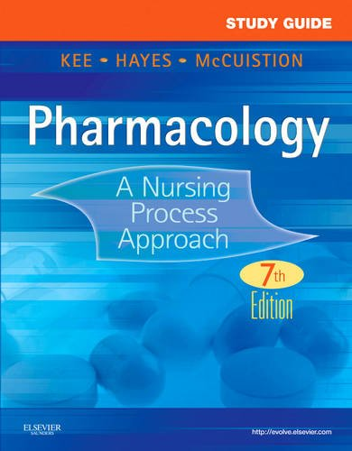 Study Guide for Pharmacology: A Nursing Process Approach, 7e
