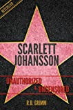 Scarlett Johansson Unauthorized & Uncensored (All Ages Deluxe Edition with Videos)