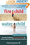 Fire Child, Water Child: How Understa...