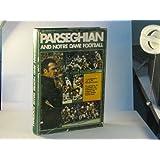 Parseghian and Notre Dame football ~ Ara Parseghian