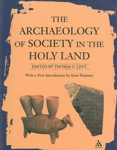 Archaeology of Society in the Holy Land (New Aproaches to Anthropological Archaeology)