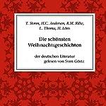 Die schönsten Weihnachtsgeschichten   Theodor Storm,Hans Christian Andersen,Rainer Maria Rilke