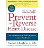 [ [ [ Prevent and Reverse Heart Disease: The Revolutionary, Scientifically Proven, Nutrition-Based Cure [ PREVENT AND REVERSE HEART DISEASE: THE REVOLUTIONARY, SCIENTIFICALLY PROVEN, NUTRITION-BASED CURE ] By Esselstyn, Caldwell B, Jr. ( Author )Feb-01-2008 Paperback