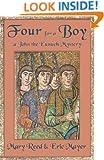 Four For A Boy: A John, the Lord Chamberlain Mystery (John the Lord Chamberlain Book 4)