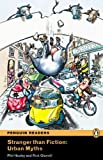 Penguin Readers: Level 2 STRANGER THAN FICTION: URBAN MYTHS (Penguin Readers, Level 2)