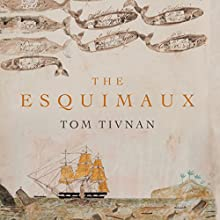 The Esquimaux Audiobook by Tom Tivnan Narrated by Thomas Judd