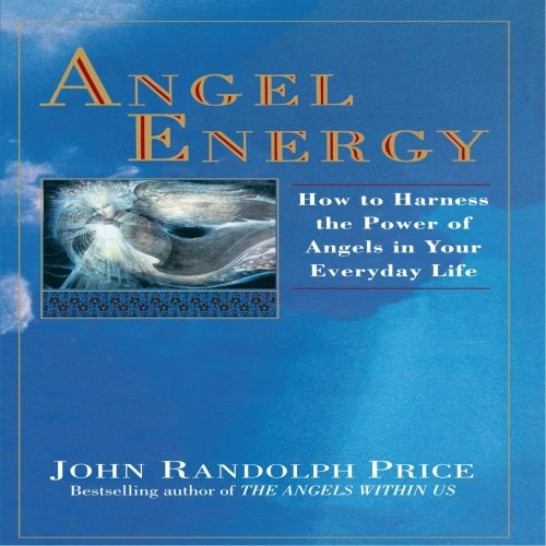 Image for Angel Energy: How to Harness the Power of Angels in Your Everyday Life