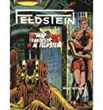 img - for Feldstein: The Mad Life and Fantastic Art of Al Feldstein! (Hardback) - Common book / textbook / text book