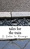img - for tales for the train book / textbook / text book