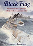 img - for Black Flag: The Surrender of Germany's U-Boat Forces on Land and at Sea book / textbook / text book