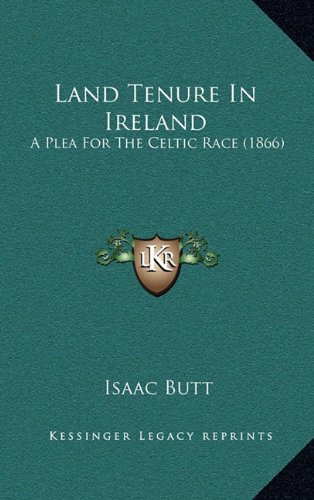 Land Tenure in Ireland: A Plea for the Celtic Race (1866)