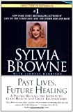 Past Lives, Future Healing (0451205979) by Sylvia Browne