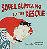 img - for Super Guinea Pig to the Rescue book / textbook / text book