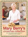 Mary Berry Mary Berry's Christmas Collection: Over 100 Fabulous Recipes and Tips for a Trouble-free Festive Season