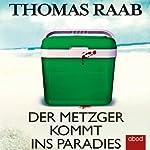 Der Metzger kommt ins Paradies | Thomas Raab