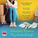 My Husband's Wife Hörbuch von Amanda Prowse Gesprochen von: Amanda Prowse