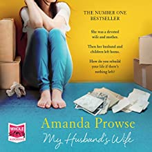 My Husband's Wife Audiobook by Amanda Prowse Narrated by Amanda Prowse