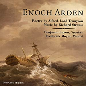Enoch Arden: Melodrama for Speaker and Piano | [Alfred Lord Tennyson, Richard Strauss (music)]