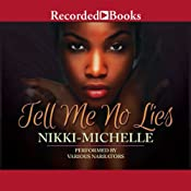 Tell Me No Lies | [Nikki Michelle]