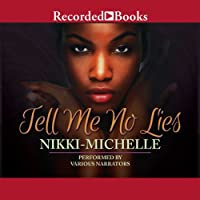 Tell Me No Lies (       UNABRIDGED) by Nikki Michelle Narrated by Ezra Knight, Corey Allen, Jennifer Kidwell, Adam Alexander