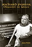 Richard Purvis, Organist of Grace