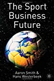 The Sport Business Future (140391267X) by Smith, Aaron