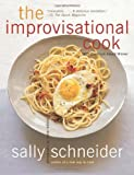 The Improvisational Cook (0062025368) by Schneider, Sally