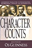 img - for Character Counts: Leadership Qualities in Washington, Wilberforce, Lincoln, and Solzhenitsyn book / textbook / text book