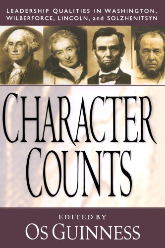 character-counts-leadership-qualities-in-washington-wilberforce-lincoln-and-solzhenitsyn