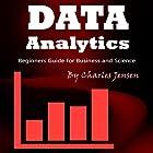 Data Analytics: Beginners Guide for Business and Science Hörbuch von Charles Jensen Gesprochen von: Judy Rounda