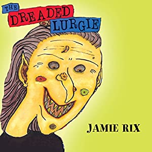 The Dreaded Lurgie | [Jamie Rix]