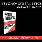 Psycho-Cybernetics - Book Condensation | Maxwell Maltz