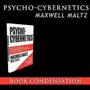 Psycho-Cybernetics - Book Condensation Audiobook
