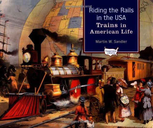 Riding the Rails in the USA: Trains in American Life (Transportation in America)