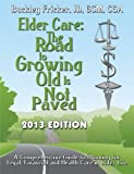 img - for Elder Care: The Road To Growing Old Is Not Paved book / textbook / text book