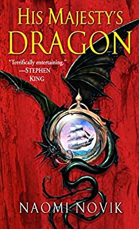 His Majesty's Dragon: A Novel Of Temeraire by Naomi Novik ebook deal