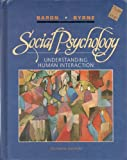 Social Psychology: Understanding Human Interaction (0205148832) by Robert A. Baron