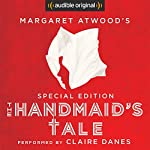 The Handmaid's Tale: Special Edition Audiobook by Margaret Atwood, Valerie Martin - essay Narrated by Claire Danes, Margaret Atwood,  full cast
