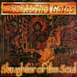 Slaughter Of The Soul By At The Gates (2006-07-10)