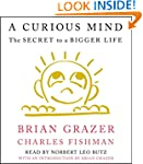 A Curious Mind: The Secret to a Bigge...