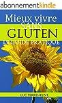Mieux vivre sans gluten: Guide pratiq...